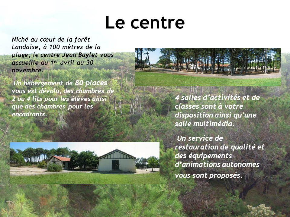 Le centre Niché au cœur de la forêt Landaise, à 100 mètres de la plage, le centre Jean Baylet vous accueille du 1er avril au 30 novembre.