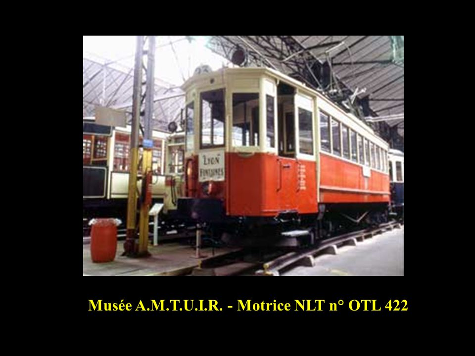 Musée A.M.T.U.I.R. - Motrice NLT n° OTL 422