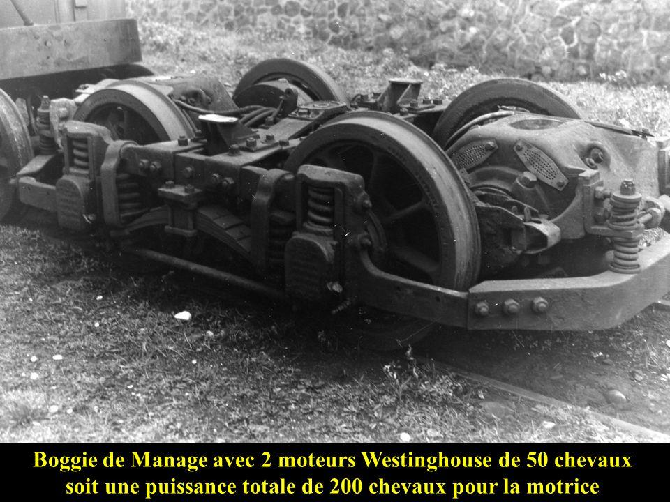 Boggie de Manage avec 2 moteurs Westinghouse de 50 chevaux soit une puissance totale de 200 chevaux pour la motrice