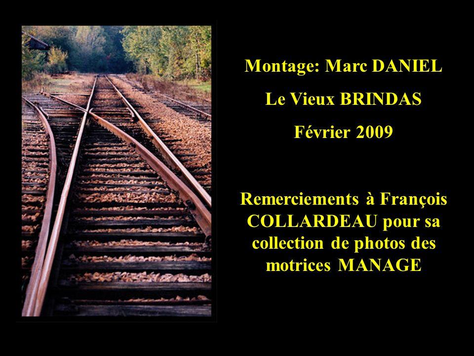 Montage: Marc DANIEL Le Vieux BRINDAS. Février 2009.