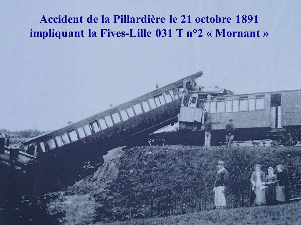 Accident de la Pillardière le 21 octobre 1891 impliquant la Fives-Lille 031 T n°2 « Mornant »