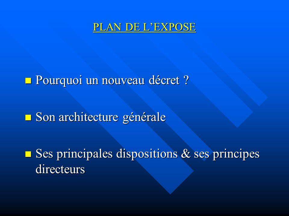Pourquoi un nouveau décret Son architecture générale