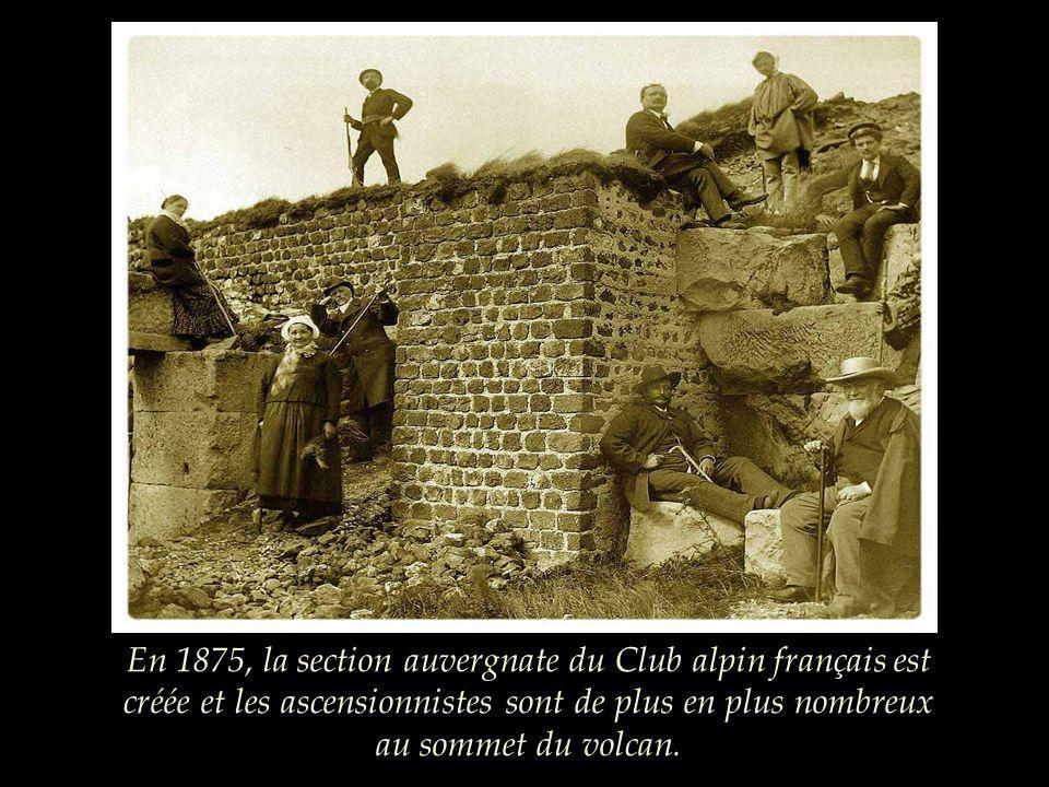 En 1875, la section auvergnate du Club alpin français est créée et les ascensionnistes sont de plus en plus nombreux au sommet du volcan.