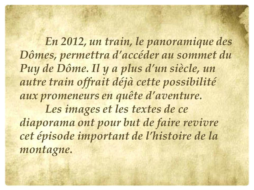 En 2012, un train, le panoramique des Dômes, permettra d'accéder au sommet du Puy de Dôme.