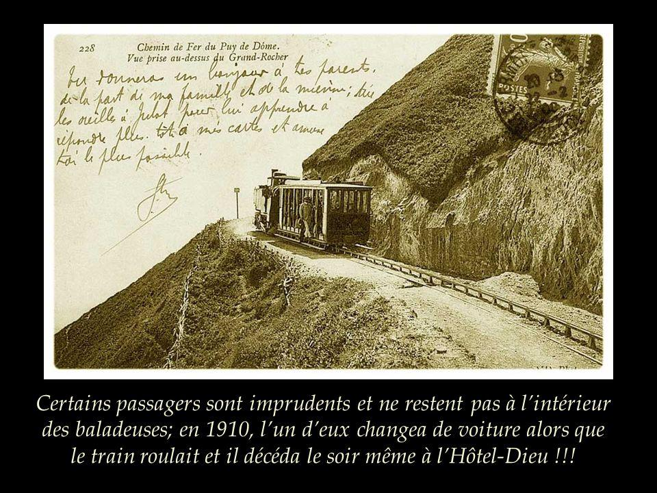 Certains passagers sont imprudents et ne restent pas à l'intérieur des baladeuses; en 1910, l'un d'eux changea de voiture alors que le train roulait et il décéda le soir même à l'Hôtel-Dieu !!!