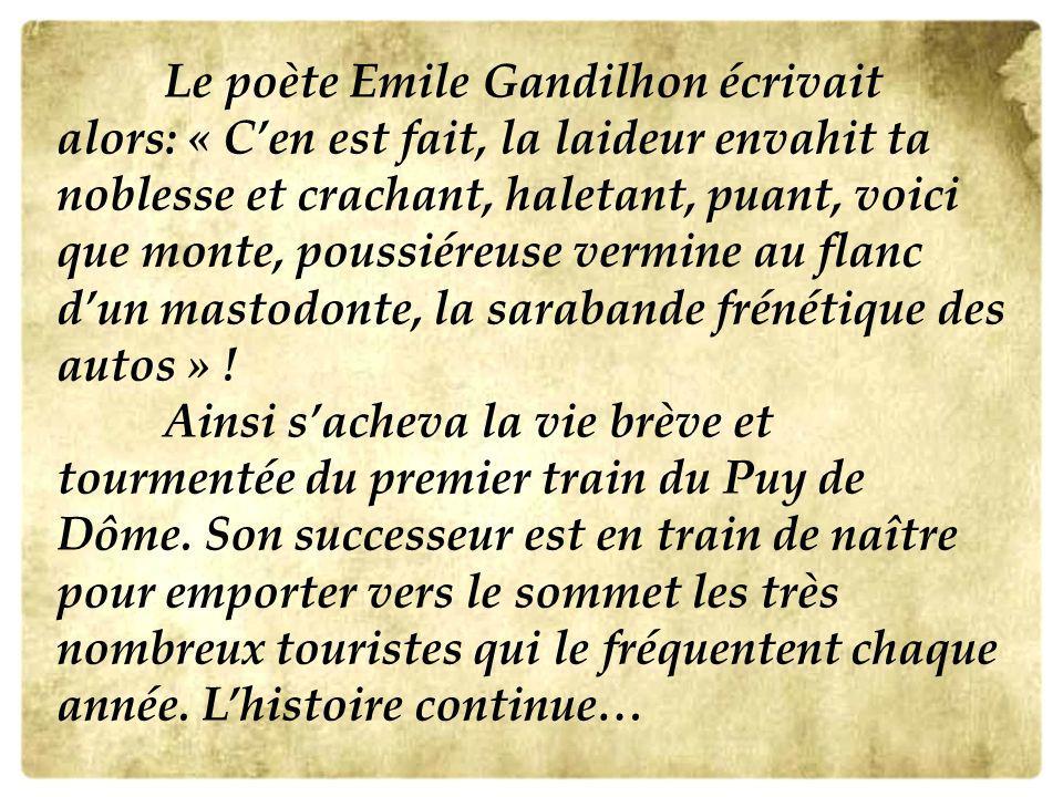 Le poète Emile Gandilhon écrivait alors: « C'en est fait, la laideur envahit ta noblesse et crachant, haletant, puant, voici que monte, poussiéreuse vermine au flanc d'un mastodonte, la sarabande frénétique des autos » .