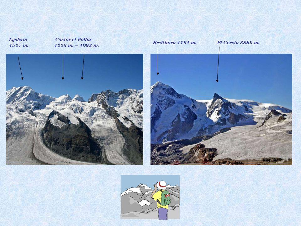 Lyskam 4527 m. Castor et Pollux 4223 m. – 4092 m. Breithorn 4164 m. Pt Cervin 3883 m.
