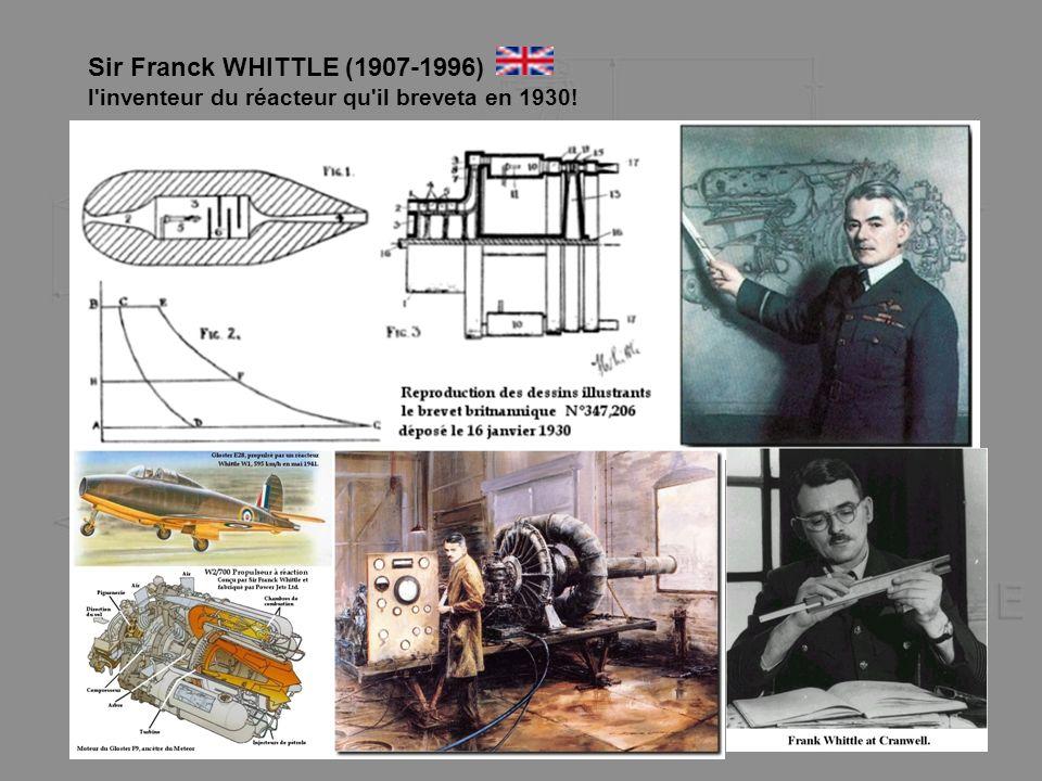 Sir Franck WHITTLE (1907-1996) l inventeur du réacteur qu il breveta en 1930!