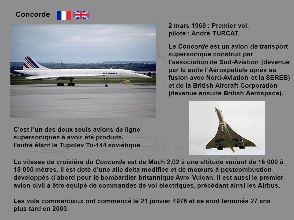Concorde 2 mars 1969 : Premier vol. pilote : André TURCAT.