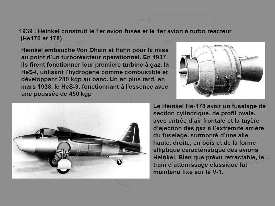 1939 : Heinkel construit le 1er avion fusée et le 1er avion à turbo réacteur