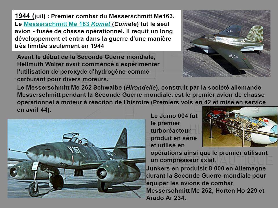 1944 (juil) : Premier combat du Messerschmitt Me163.