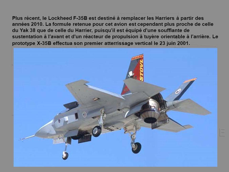 Plus récent, le Lockheed F-35B est destiné à remplacer les Harriers à partir des années 2010.