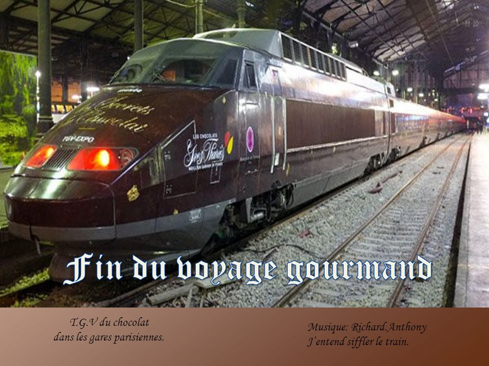 T.G.V du chocolat dans les gares parisiennes. Musique: Richard.Anthony J'entend siffler le train.