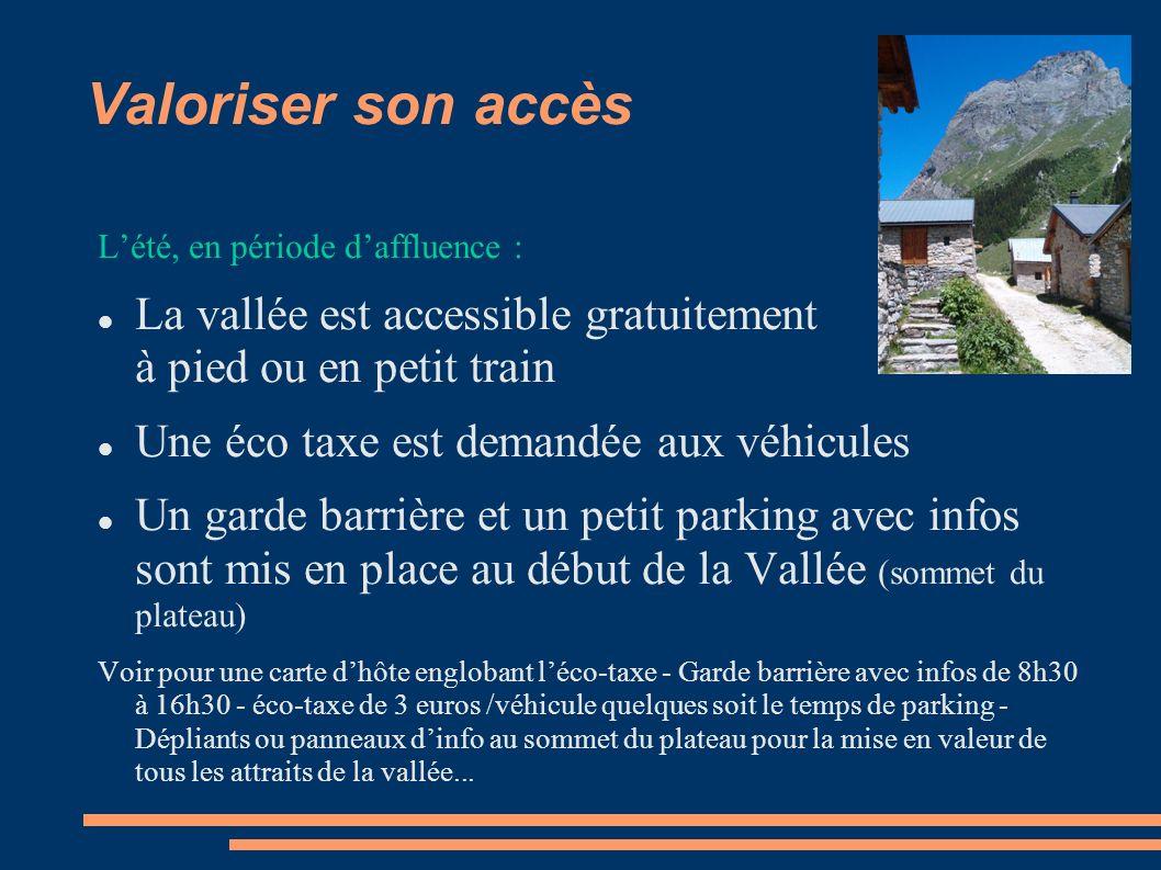 Valoriser son accès L'été, en période d'affluence : La vallée est accessible gratuitement à pied ou en petit train.