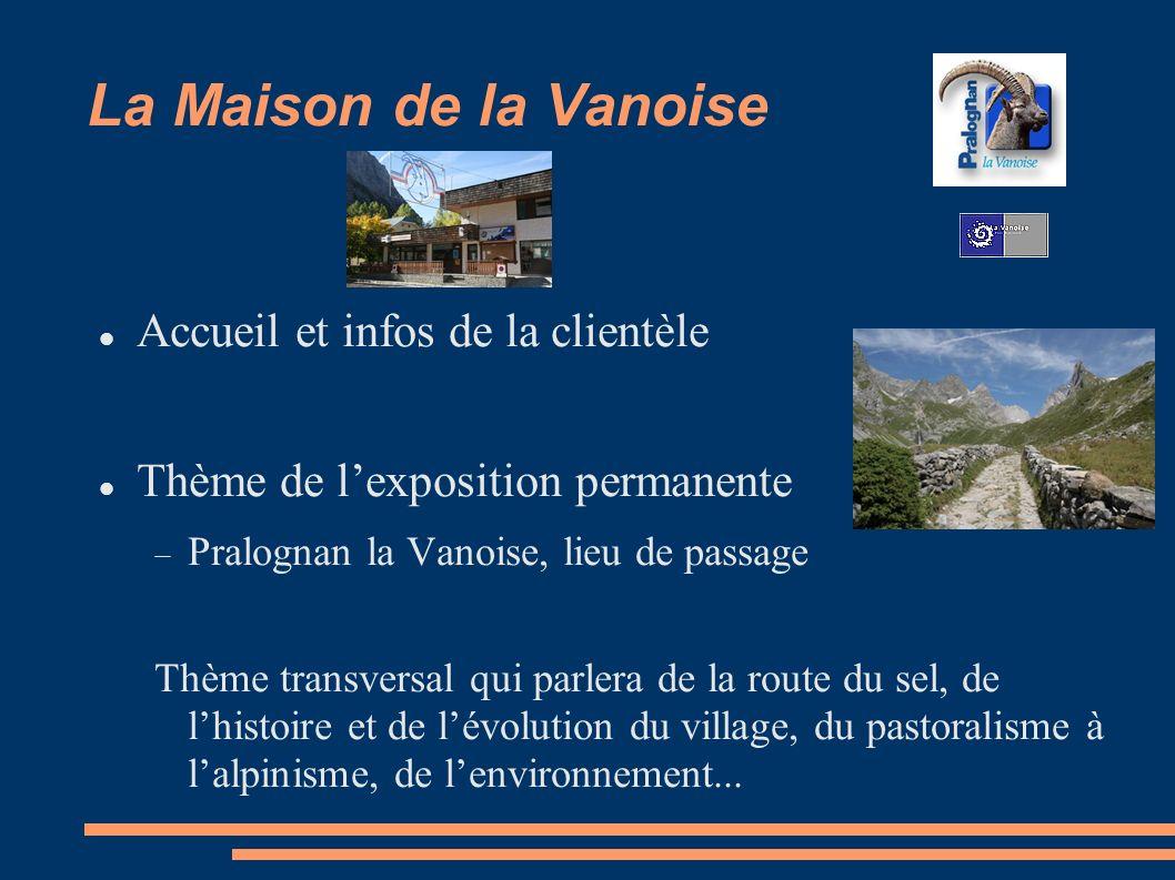 La Maison de la Vanoise Accueil et infos de la clientèle