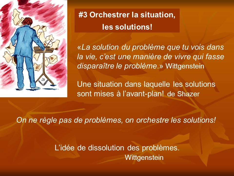 #3 Orchestrer la situation,