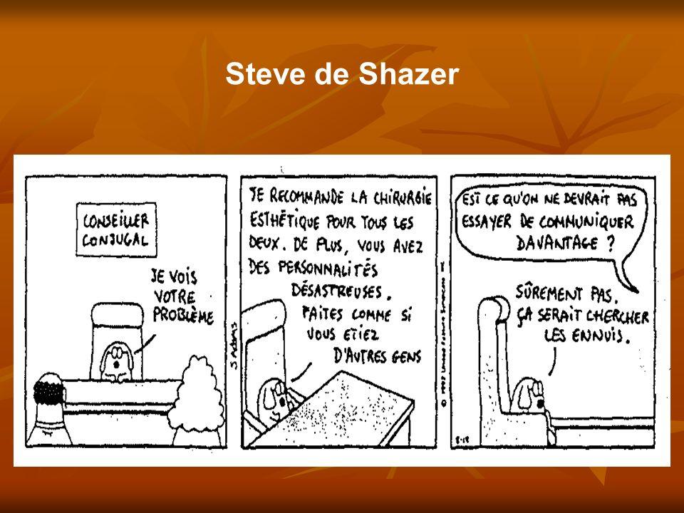 Steve de Shazer (DILBERT. Reproduit avec l'autorisation de UFS; de Shazer, 1999; p. 85.)