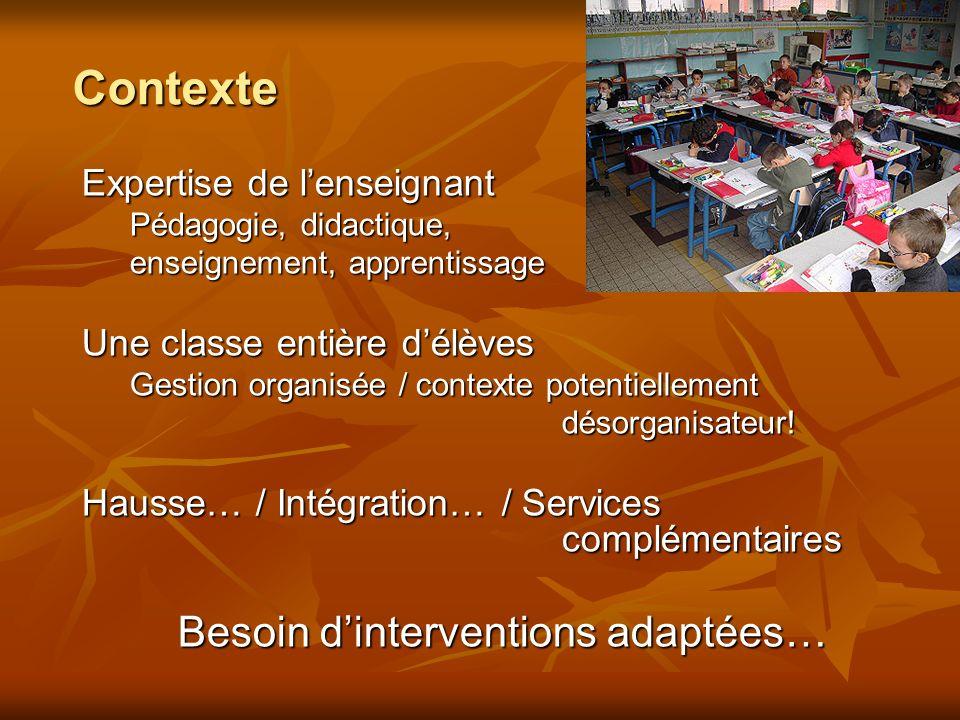 Contexte Expertise de l'enseignant Une classe entière d'élèves