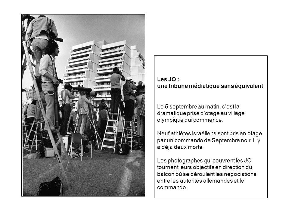 Les JO : une tribune médiatique sans équivalent Le 5 septembre au matin, c'est la dramatique prise d'otage au village olympique qui commence.