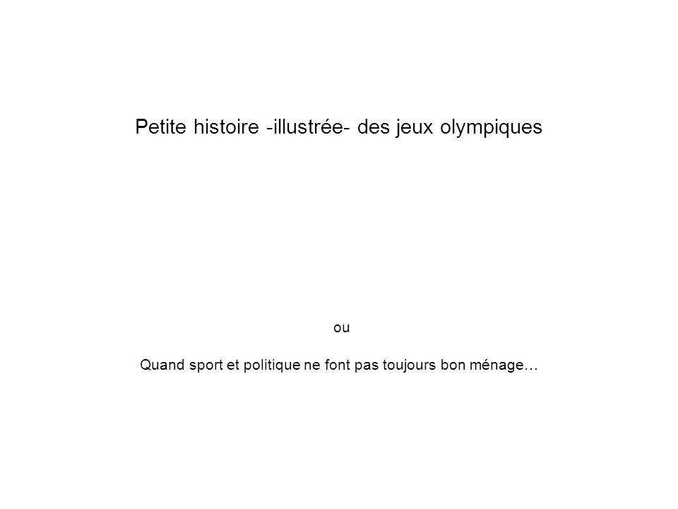 Petite histoire -illustrée- des jeux olympiques ou Quand sport et politique ne font pas toujours bon ménage…