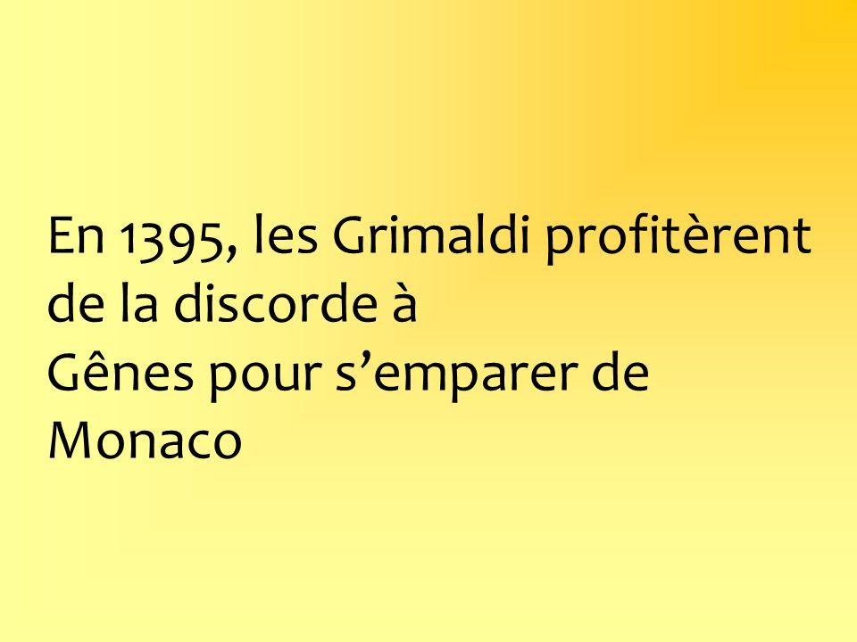 En 1395, les Grimaldi profitèrent