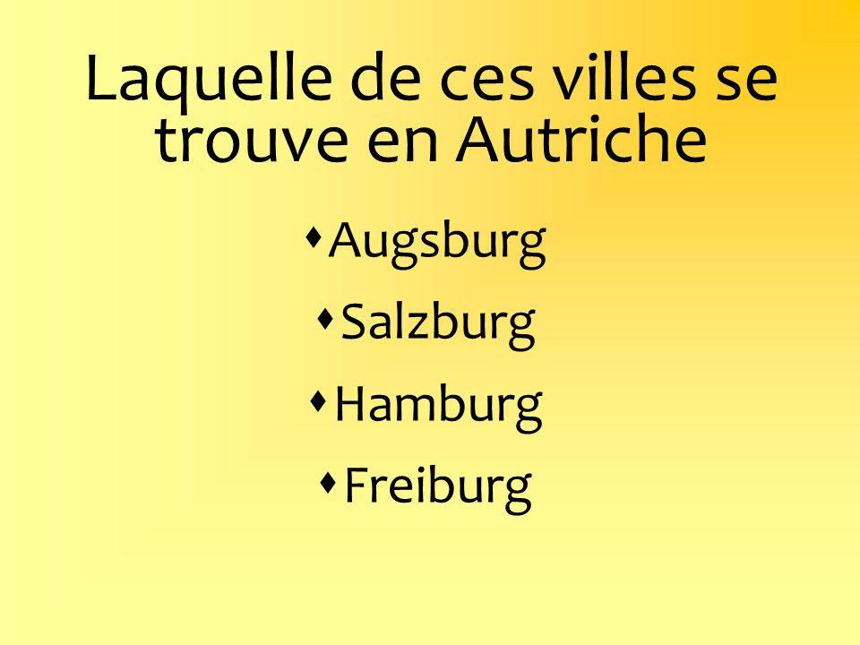 Laquelle de ces villes se trouve en Autriche