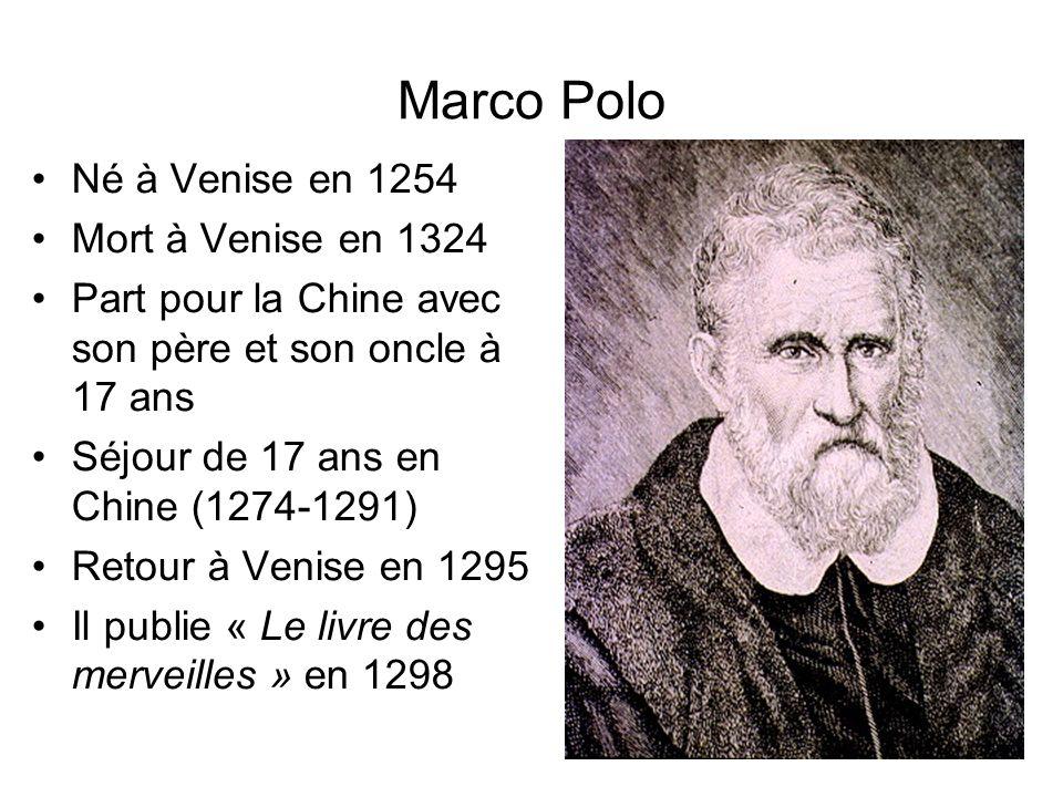 Marco Polo Né à Venise en 1254 Mort à Venise en 1324