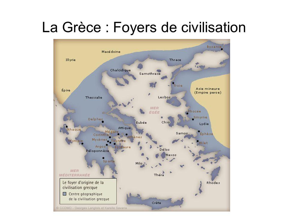 La Grèce : Foyers de civilisation