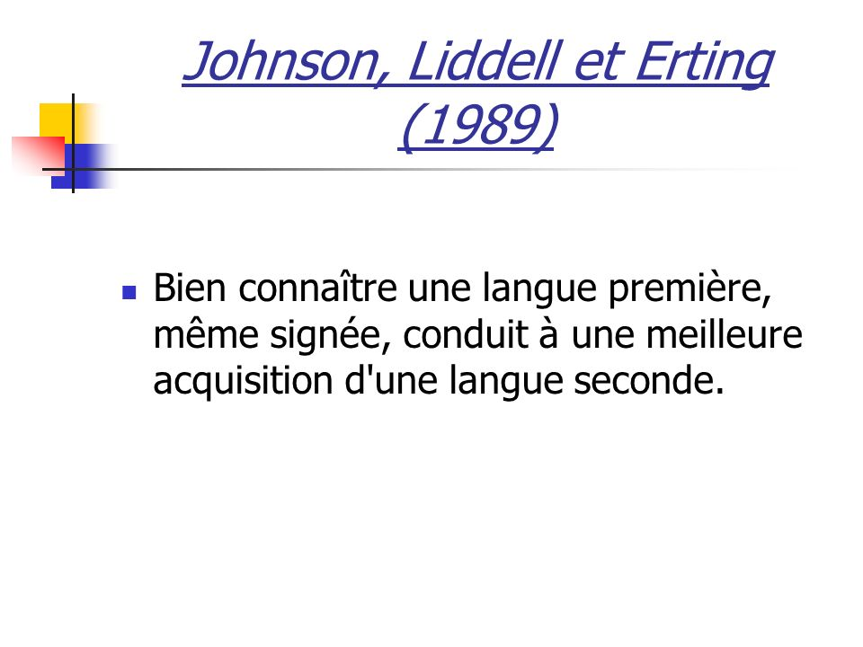 Johnson, Liddell et Erting (1989)