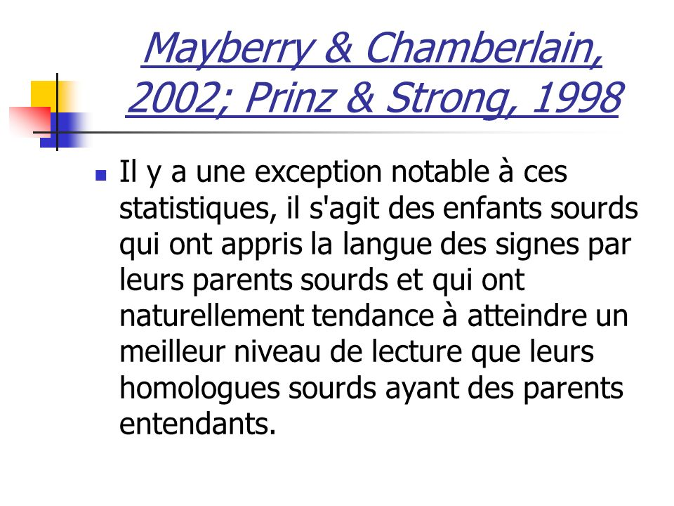 Mayberry & Chamberlain, 2002; Prinz & Strong, 1998