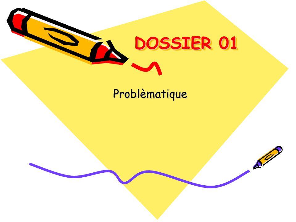 DOSSIER 01 Problèmatique
