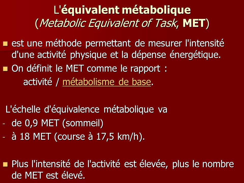 L équivalent métabolique (Metabolic Equivalent of Task, MET)