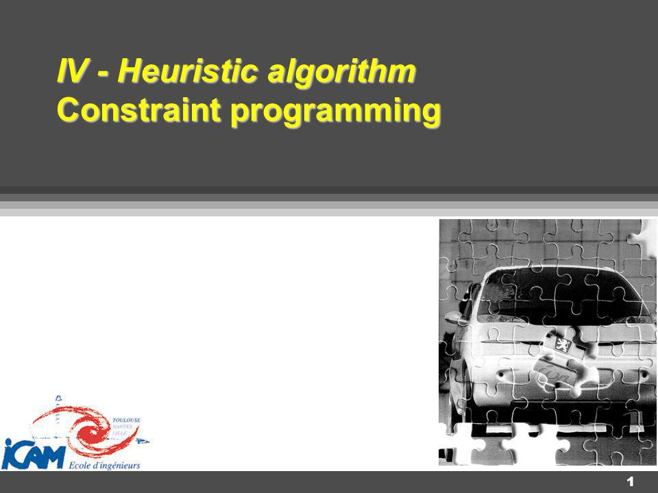 IV - Heuristic algorithm Constraint programming