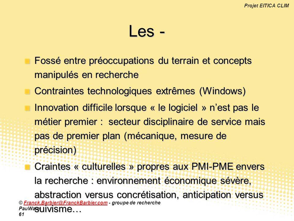 Les - Fossé entre préoccupations du terrain et concepts manipulés en recherche. Contraintes technologiques extrêmes (Windows)