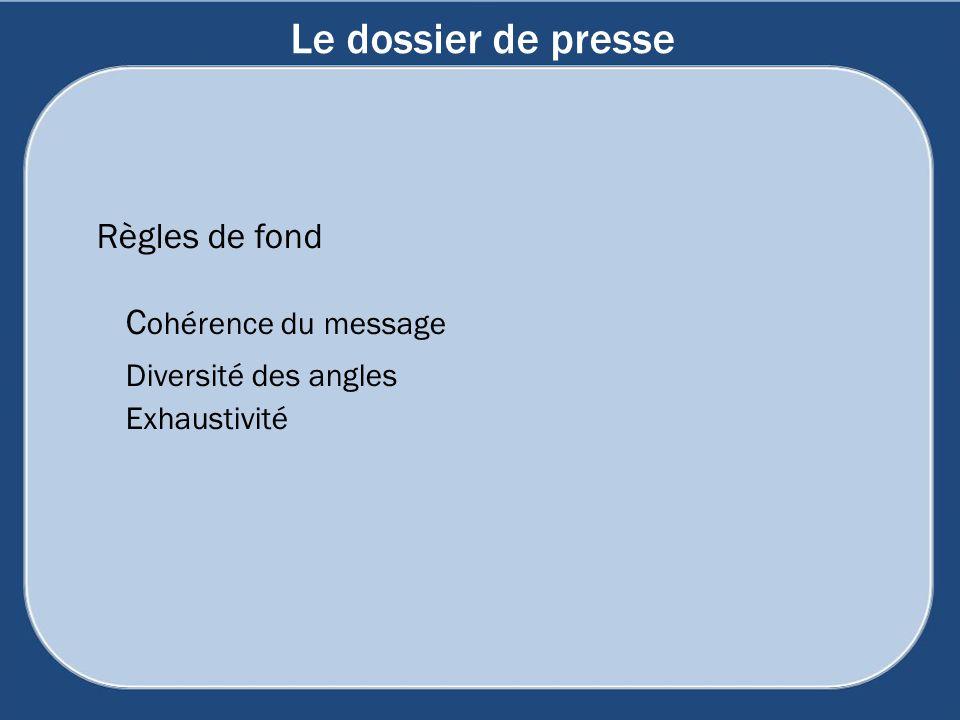 Le dossier de presse Règles de fond Cohérence du message