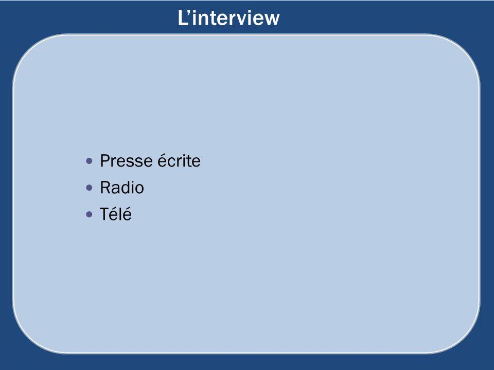 L'interview Presse écrite Radio Télé