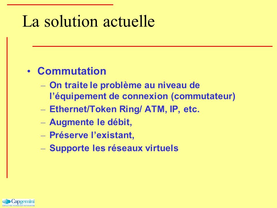 La solution actuelle Commutation