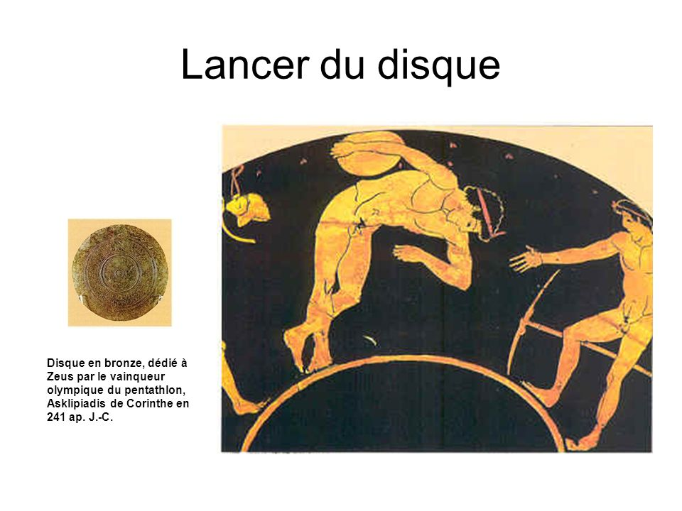 Lancer du disque La seconde épreuve portait sur le lancement du disque, rondelle de métal ou de pierre pesant environ six kilos.