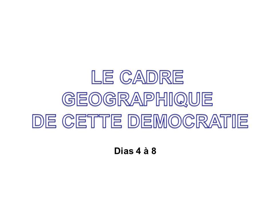 LE CADRE GEOGRAPHIQUE DE CETTE DEMOCRATIE