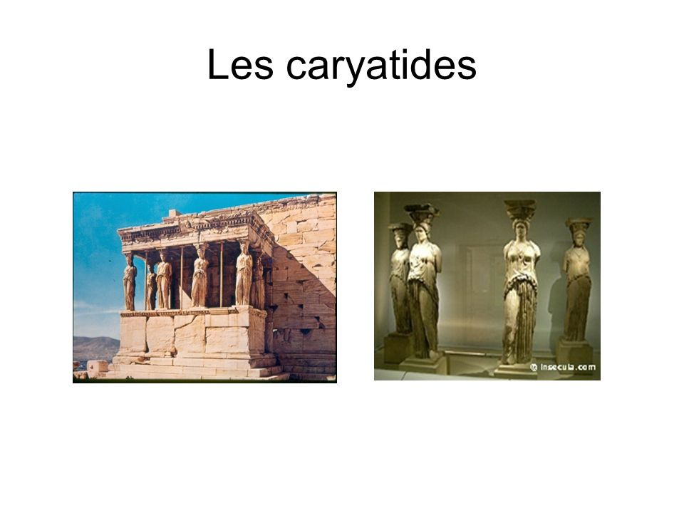 Les caryatides