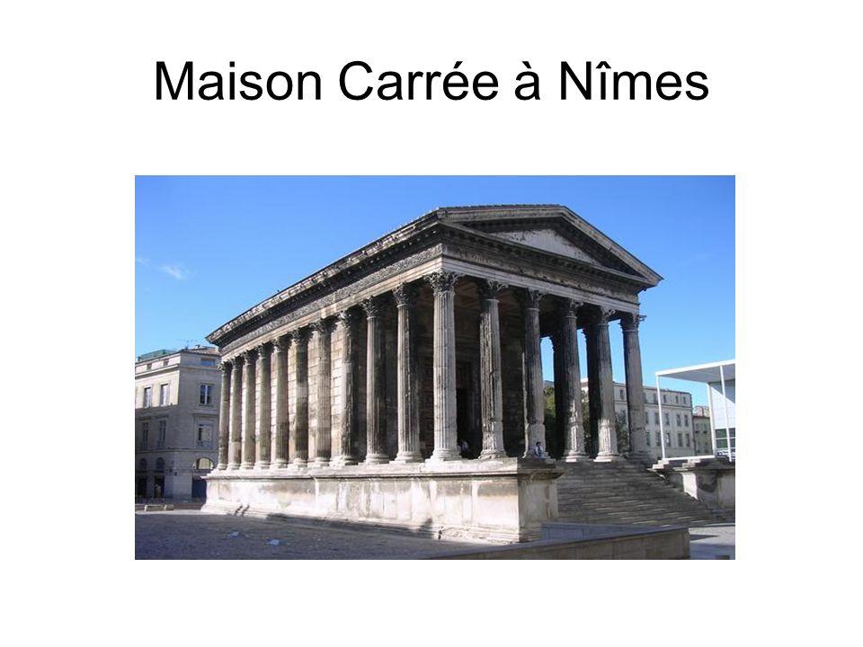 Maison Carrée à Nîmes La Maison Carrée de Nîmes est l un des temples romains les mieux conservés.