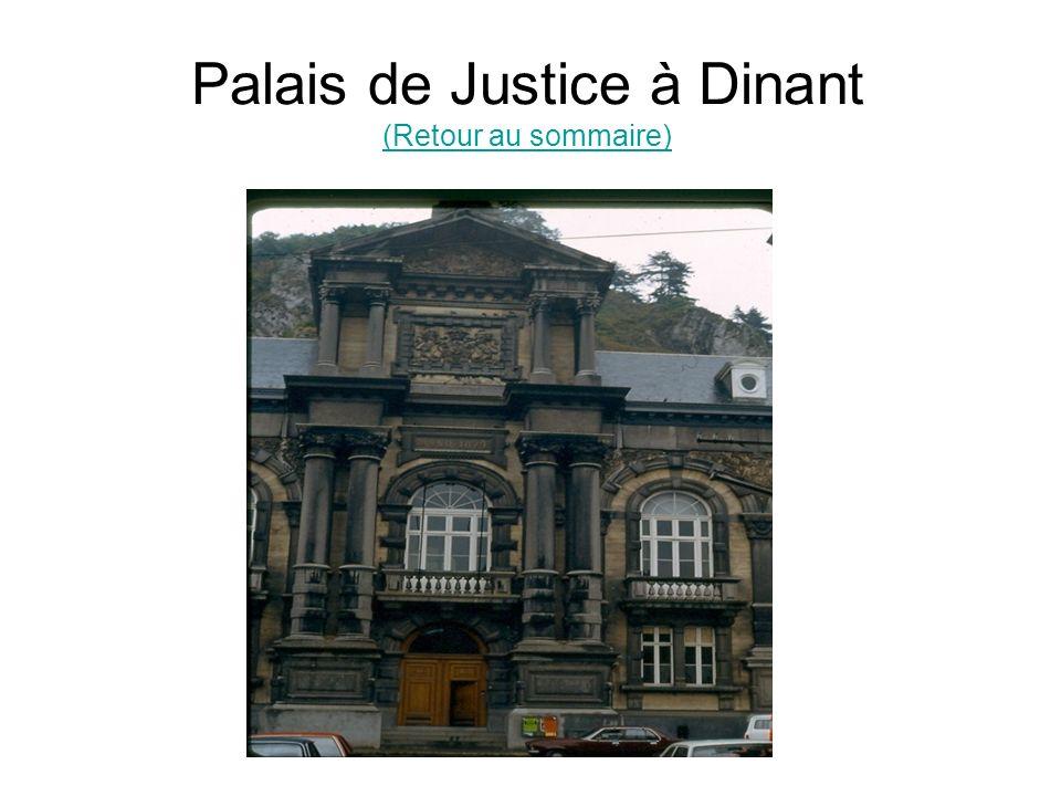 Palais de Justice à Dinant (Retour au sommaire)