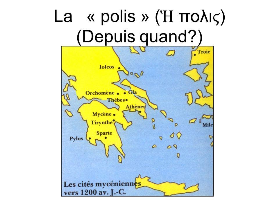 La « polis » (Ἡ πολιϛ) (Depuis quand )