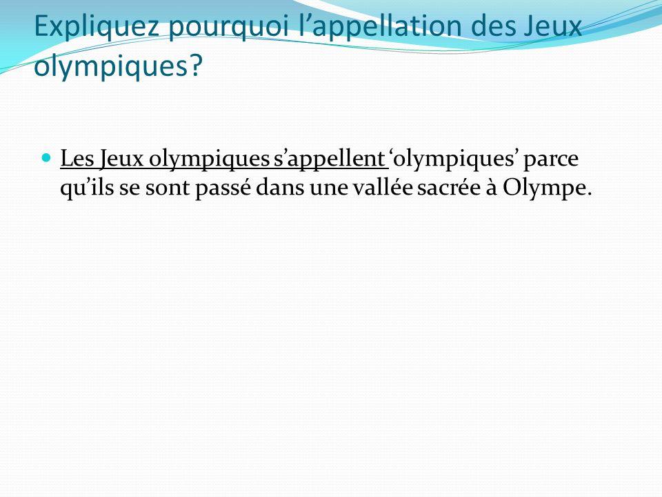 Expliquez pourquoi l'appellation des Jeux olympiques