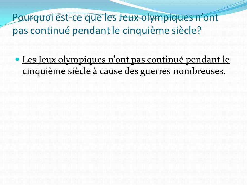 Pourquoi est-ce que les Jeux olympiques n'ont pas continué pendant le cinquième siècle