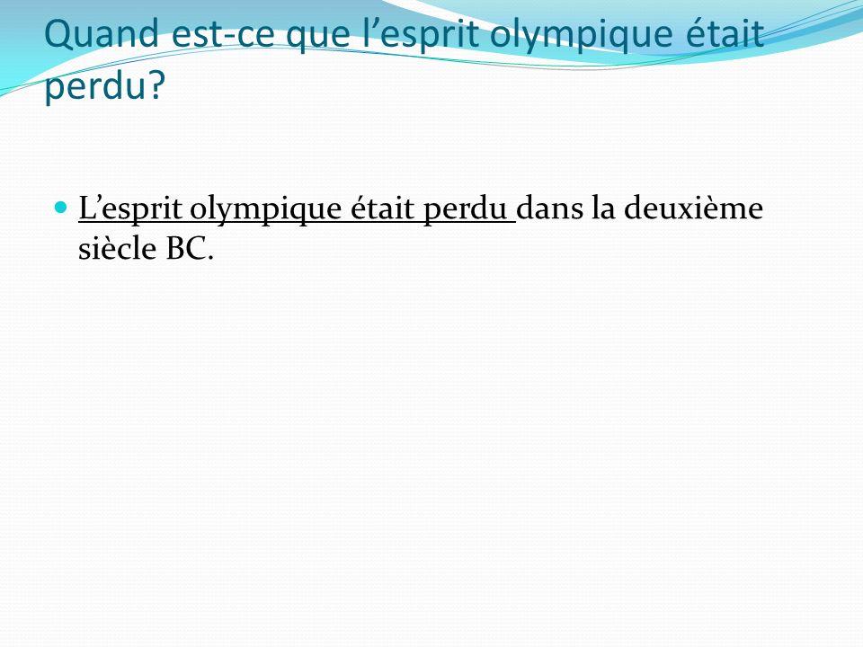 Quand est-ce que l'esprit olympique était perdu