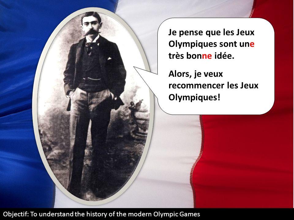 Je pense que les Jeux Olympiques sont une très bonne idée.