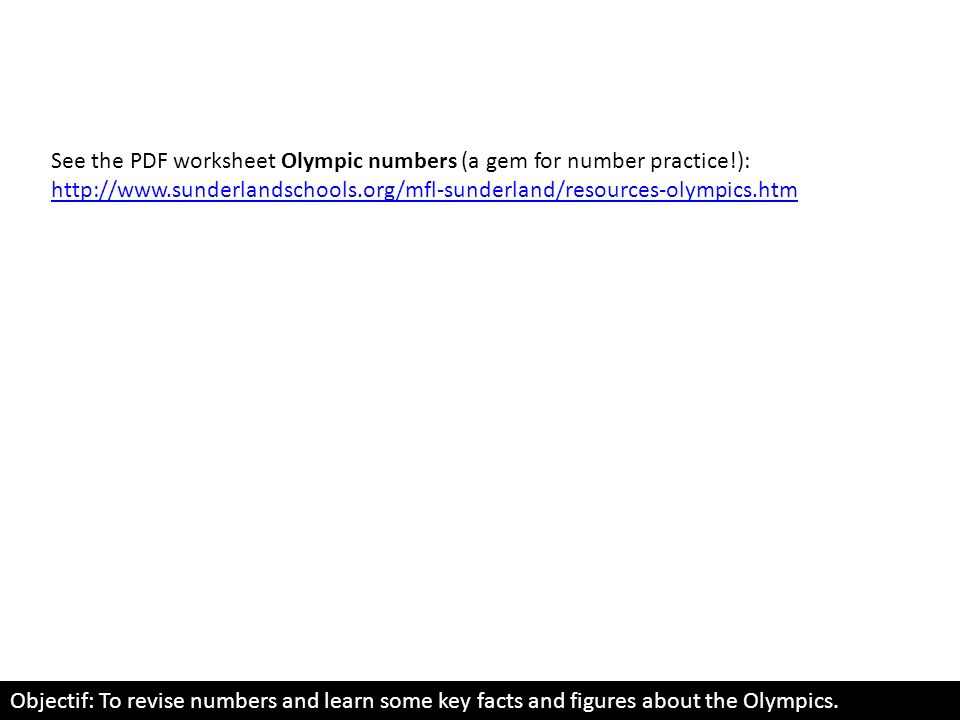 See the PDF worksheet Olympic numbers (a gem for number practice