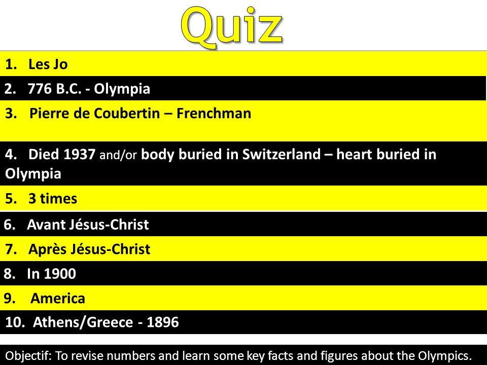 Quiz (1) (2) 1. Les Jo 2. 776 B.C. - Olympia