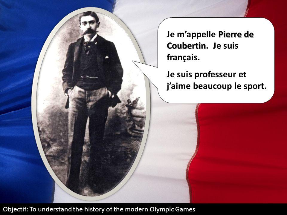 Je m'appelle Pierre de Coubertin. Je suis français.